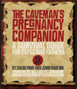 The Caveman's Pregnancy Companion