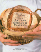 The Easy Way to Artisan Breads and Pastries