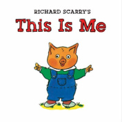 Richard Scarry's This is Me [Board book]