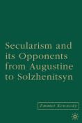 Secularism and Its Opponents