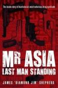 Mr Asia - Last Man Standing