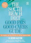 The South Beach Diet Good Fats/Good Carbs Guide
