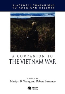 A Companion to the Vietnam War (Blackwell Companions to American History)