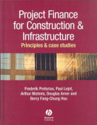 Project Finance for Constructions and Infrastructure