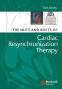 The Nuts and Bolts of Cardiac Resynchronization Therapy (Nuts and Bolts Series