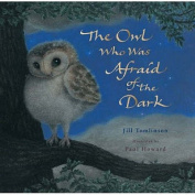 The Owl Who Was Afraid of the Dark [Board book]
