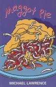 Maggot Pie