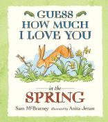Guess How Much I Love You in the Spring [Board book]