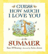 Guess How Much I Love You in the Summer [Board book]