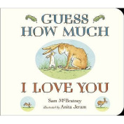 Guess How Much I Love You Board Book [Board book]