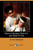 Notes on Nursing; What It Is, and What It Is Not