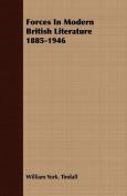 Forces in Modern British Literature 1885-1946