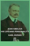 Jean Sibelius - His Life and Personality