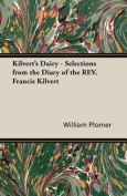Kilvert's Dairy - Selections from the Diary of the REV. Francis Kilvert