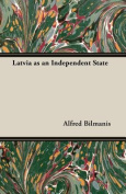 Latvia as an Independent State
