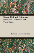 Mental Work and Fatigue and Individual Differences and Their Causes