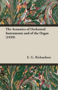 The Acoustics of Orchestral Instruments and of the Organ