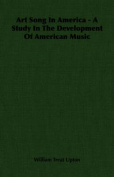 Art Song In America - A Study In The Development Of American Music