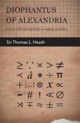 Diophantus of Alexandria - A Study in the History of Greek Algebra
