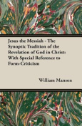 Jesus the Messiah - The Synoptic Tradition of the Revelation of God in Christ