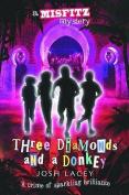 Three Diamonds and a Donkey