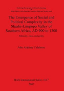 Emergence of Social and Political Complexity in the Shashi-Limpopo Valley of Southern Africa, AD 900 to 1300: Ethnicity, Class, and Polity