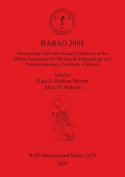 BABAO 2004 Proceedings of the 6th Annual Conference of the British Association for Biological Anthropology and Osteoarchaeology, University of Bristol