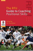 The RFU Guide to Coaching Positional Skills