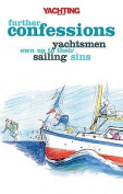 """""""Yachting Monthly's"""" Further Confessions"""