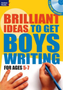 Brilliant Ideas to Get Boys Writing 5-7
