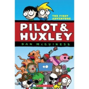 Pilot and Huxley: Book 1