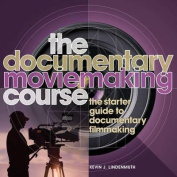 The Documentary Moviemaking Course