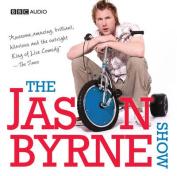 The Jason Byrne Show [Audio]