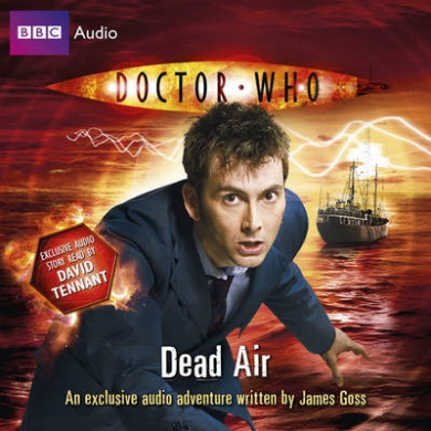 """Doctor Who"": Dead Air: (10th Doctor, Audio Original)"