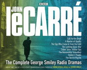 The Collected George Smiley Radio Dramas [Audio]