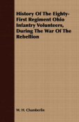 History of the Eighty-First Regiment Ohio Infantry Volunteers, During the War of the Rebellion