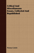 Critical and Miscellaneous Essays, Collected and Republished