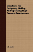 Directions for Designing, Making, and Operating High-Pressure Transformers