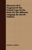 Discovery of a Fragment of the Printed Copy of the Work on the Millcayac Language by Luis de Valdivia;