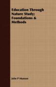 Education Through Nature Study; Foundations & Methods