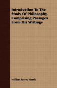Introduction to the Study of Philosophy, Comprising Passages from His Writings