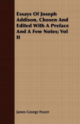Essays of Joseph Addison, Chosen and Edited with a Preface and a Few Notes; Vol II