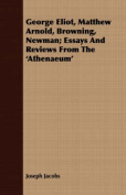 George Eliot, Matthew Arnold, Browning, Newman; Essays and Reviews from the 'Athenaeum'