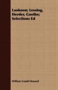 Laokoon; Lessing, Herder, Goethe; Selections Ed