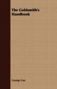 The Goldsmith's Handbook
