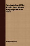 Vocabularies of the Kamba AMD Kikuyu Languages of East Afica