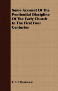Some Account of the Penitential Discipline of the Early Church in the First Four Centuries