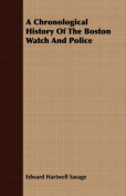A Chronological History of the Boston Watch and Police