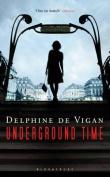 Underground Time. by Delphine de Vigan
