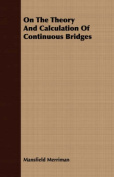 On the Theory and Calculation of Continuous Bridges